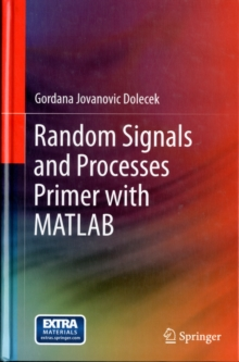 Random Signals and Processes Primer with MATLAB, Hardback Book