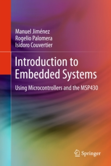 Introduction to Embedded Systems : Using Microcontrollers and the MSP430, Hardback Book
