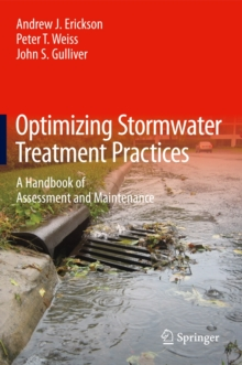 Optimizing Stormwater Treatment Practices : A Handbook of Assessment and Maintenance, Hardback Book