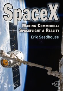 SpaceX : Making Commercial Spaceflight a Reality, Paperback / softback Book
