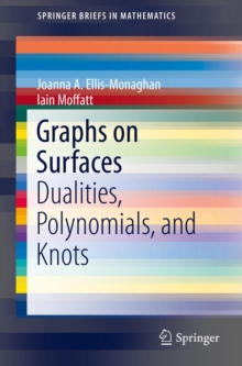 Graphs on Surfaces : Dualities, Polynomials, and Knots, PDF eBook