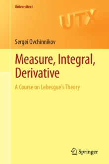 Measure, Integral, Derivative : A Course on Lebesgue's Theory, Paperback Book