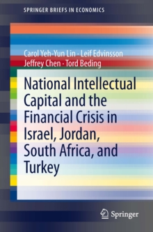 National Intellectual Capital and the Financial Crisis in Israel, Jordan, South Africa, and Turkey, PDF eBook