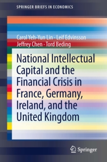 National Intellectual Capital and the Financial Crisis in France, Germany, Ireland, and the United Kingdom, PDF eBook