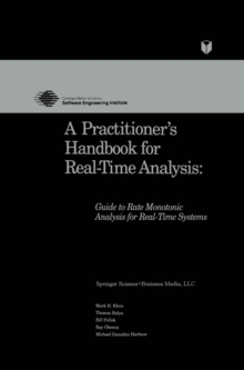 A Practitioner's Handbook for Real-Time Analysis : Guide to Rate Monotonic Analysis for Real-Time Systems, PDF eBook