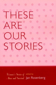 These Are Our Stories : Women's Stories of Abuse and Survival, EPUB eBook