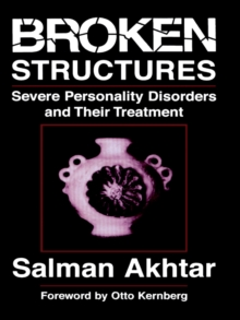 Broken Structures : Severe Personality Disorders and Their Treatment, EPUB eBook