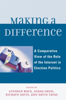 Making a Difference : A Comparative View of the Role of the Internet in Election Politics, EPUB eBook