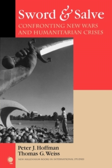 Sword & Salve : Confronting New Wars and Humanitarian Crises, EPUB eBook