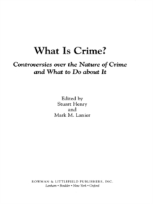 What Is Crime? : Controversies over the Nature of Crime and What to Do about It, EPUB eBook