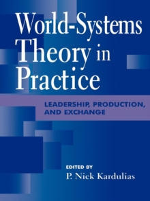 World-Systems Theory in Practice : Leadership, Production, and Exchange, EPUB eBook