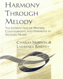 Workbook for Harmony Through Melody : The Interaction of Melody, Counterpoint, and Harmony in Western Music, EPUB eBook