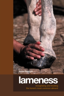 Lameness : Recognizing And Treating The Horse's Most Common Ailment, EPUB eBook
