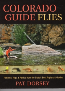 Colorado Guide Flies : Patterns, Rigs, & Advice from the State's Best Anglers & Guides, EPUB eBook