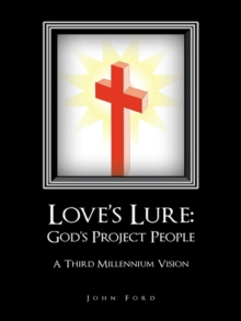 Love'S Lure: God'S Project People : A Third Millennium Vision, EPUB eBook