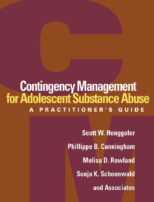 Contingency Management for Adolescent Substance Abuse : A Practitioner's Guide, Paperback Book
