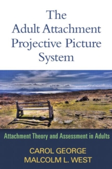 The Adult Attachment Projective Picture System : Attachment Theory and Assessment in Adults, Hardback Book