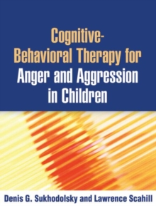 Cognitive-Behavioral Therapy for Anger and Aggression in Children, Paperback / softback Book