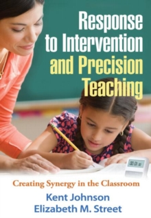 Response to Intervention and Precision Teaching : Creating Synergy in the Classroom, Paperback / softback Book
