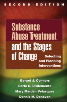 Substance Abuse Treatment and the Stages of Change, Second Edition : Selecting and Planning Interventions, Hardback Book