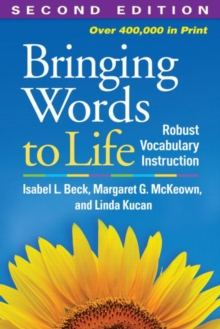 Bringing Words to Life, Second Edition : Robust Vocabulary Instruction, Paperback / softback Book