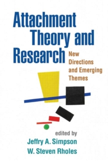 Attachment Theory and Research : New Directions and Emerging Themes, Hardback Book
