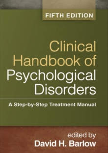 Clinical Handbook of Psychological Disorders : A Step-by-Step Treatment Manual, Hardback Book