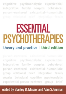 Essential Psychotherapies, Third Edition : Theory and Practice, Paperback / softback Book