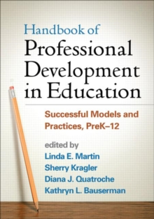 Handbook of Professional Development in Education : Successful Models and Practices, PreK-12, Hardback Book