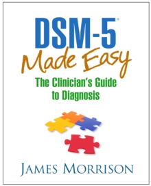 DSM-5(R) Made Easy : The Clinician's Guide to Diagnosis, EPUB eBook