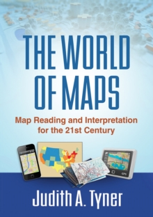 The World of Maps : Map Reading and Interpretation for the 21st Century, Hardback Book