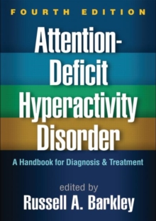 Attention-Deficit Hyperactivity Disorder, Fourth Edition : A Handbook for Diagnosis and Treatment, Hardback Book