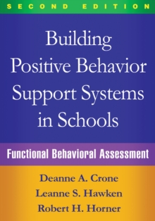 Building Positive Behavior Support Systems in Schools, Second Edition : Functional Behavioral Assessment, Hardback Book
