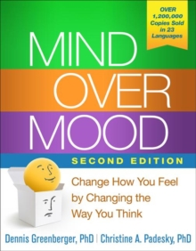 Mind Over Mood, Second Edition : Change How You Feel by Changing the Way You Think, Paperback / softback Book