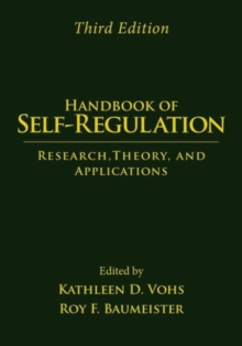 Handbook of Self-Regulation, Third Edition : Research, Theory, and Applications, Hardback Book