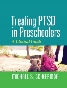 Treating PTSD in Preschoolers : A Clinical Guide, Paperback Book