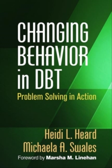 Changing Behavior in DBT (R) : Problem Solving in Action, Hardback Book