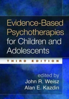 Evidence-Based Psychotherapies for Children and Adolescents, Third Edition, Hardback Book