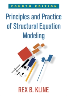 Principles and Practice of Structural Equation Modeling, Fourth Edition, Paperback / softback Book