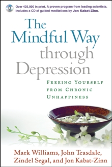 The Mindful Way through Depression : Freeing Yourself from Chronic Unhappiness, PDF eBook