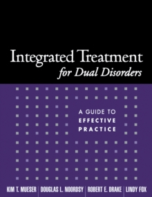 Integrated Treatment for Dual Disorders : A Guide to Effective Practice, PDF eBook