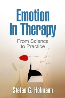 Emotion in Therapy : From Science to Practice, Hardback Book