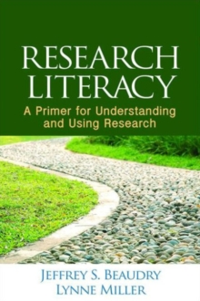 Research Literacy : A Primer for Understanding and Using Research, Paperback Book