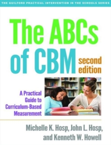 The ABCs of CBM, Second Edition : A Practical Guide to Curriculum-Based Measurement, Paperback / softback Book