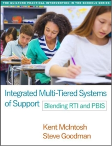 Integrated Multi-Tiered Systems of Support : Blending RTI and PBIS, Paperback Book