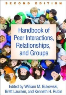 Handbook of Peer Interactions, Relationships, and Groups, Second Edition, Hardback Book