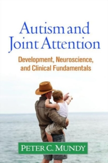 Autism and Joint Attention : Development, Neuroscience, and Clinical Fundamentals, Hardback Book