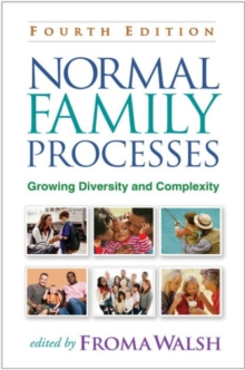 Normal Family Processes, Fourth Edition : Growing Diversity and Complexity, Paperback Book