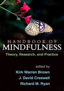 Handbook of Mindfulness : Theory, Research, and Practice, Paperback Book