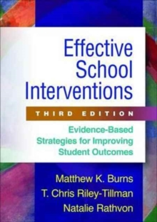 Effective School Interventions, Third Edition : Evidence-Based Strategies for Improving Student Outcomes, Hardback Book